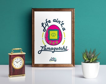 PRINTABLE QUOTES - Tamagotchi // print it anywhere you want  // Fun Quote