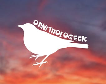 Ornithologeek, Funny, Humor, Birder, Ornithologist, Robin, Vinyl Sticker, Vinyl Decal for Car, Window, Computer, and more