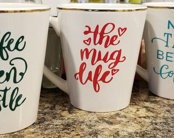 Coffee mugs - Sayings and/or Personalized