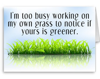Motivational Card, Funny Card, For Co-Worker, Grass is Greener, Been Busy, Lost Touch, Miss You, Sarcastic Card, New Year Resolution