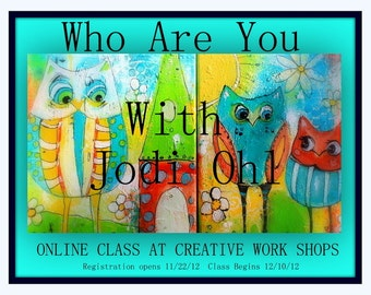 Who Are You Online Workshop E-Course - Open Ended How to Paint Funky Owls and Houses Class by Jodi Ohl