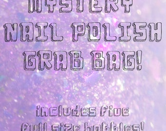 Mystery Nail Polish GRAB BAG - 5 Full Size Bottles - rare, prototypes, LEs, discontinued, OOAK