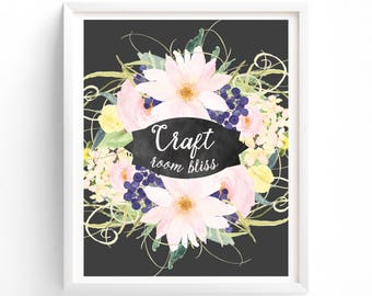 Printable Craft Room Bliss, Art Download, Decoration, Prints, Flowers Chalkboard Quotes