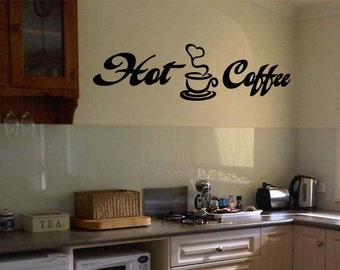 "Hot Coffee Wall Quote Vinyl Sticker Decal 6""h x 22""w"