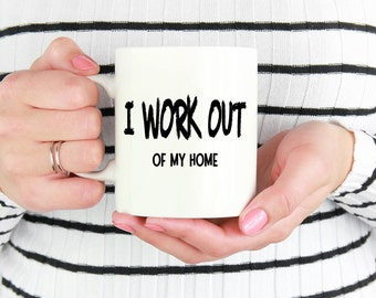 I work out mug, work from home gift, work from home mug, stay at home mom gift, stay at home mom mug, mug with funny sayings, wahm life