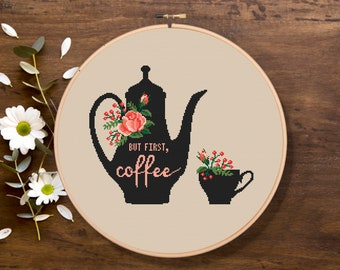 But First Coffee Cross Stitch Pattern, Kitchen Cross Stitch, Cup With Bouquet Pattern, Modern Cross Stitch Pattern, Download PDF #fd003