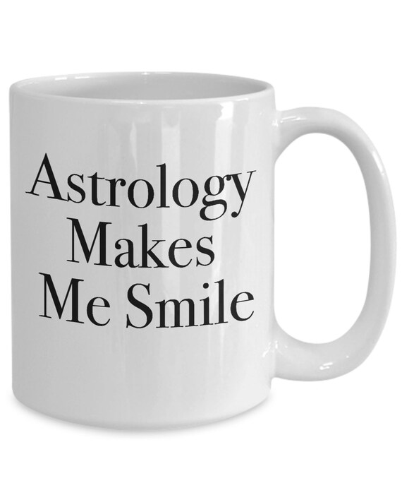 Astrology gifts for women - astrology makes me smile coffee tea cup - astrology mug