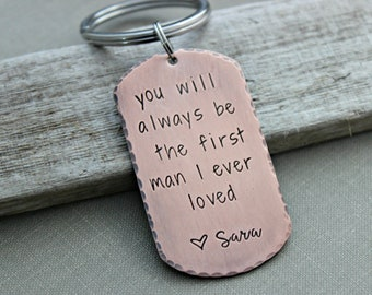 you will always be the first man I ever loved, copper dog tag keychain Rustic copper key ring, Gift for father of the bride - personalized