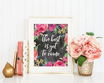 The best is yet to come Print, Motivational Typography, Minimalist, Inspiration Poster, Cafe Wall Decor, 5x7 8x10 11x14 A3 A4 A5, A103