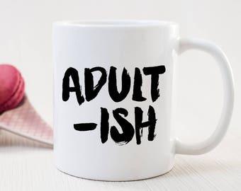 Adult-ish Mug | Housewarming Gift Mug | Funny New Home Gift | New Homeowner Gift | Graduation Gift Mug | Funny College Graduation Gift |