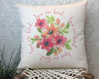 Watercolor Floral Pillow Gift for Mom Gift for Her Gift for Grandmother Gift for Friend Friendship pillow You are loved I love you pillow