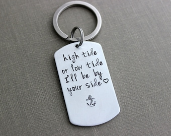high tide or low tide I'll be by your side - lightweight silver aluminum  dog tag - Hand Stamped Keychain - With without date  Anchor  Beach