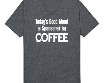 Today's Good Mood Is Sponsored By Coffee Funny Caffeine Addict Mocha Espresso Shot Roast Bean Gift Present Idea Men's V-Neck T-shirt SF_0102