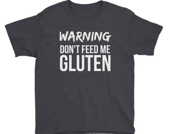 Gluten Free Lifestyle | Warning Don't Feed Me Gluten Youth Shirt