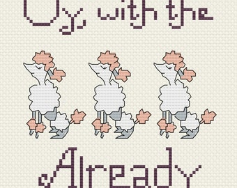 Oy, With the Poodles Already quote cross stitch pattern