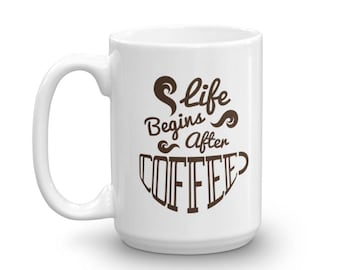 Life Begins After Coffee Mug (made in the USA)
