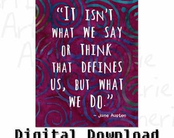 Jane Austen ~ Hi-Definition DIGITAL ART PRINT ~ Decorative Quote: '...what Defines Us'.  Print Your Own Art, Greeting Card etc.