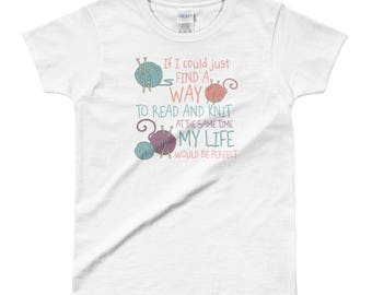 If I Could Just Find a Way to Read and Knit at the Same Time, My Life Would be Perfect Ladies' T-shirt | Gift for Knitters and Crafters