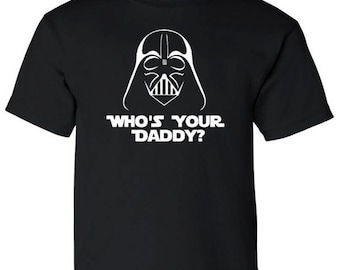 Who's Your Daddy Kids Boys Girls Toddler Youth T-Shirt Matching Sibling Tee Father's Day Gift