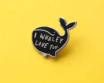 Whale Enamel Pin - Whaley Love You Enamel Pin - Enamel Lapel Pin - Fun Enamel Pin - Enamel pins - gift for her - Fashion enamel pin - Whale