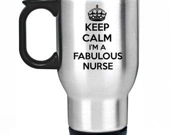 Keep Calm I'm A Fabulous Nurse Travel Mug Silver Stainless Steel Thermal Car Cup Gift Present Nursing Christmas Birthday Idea