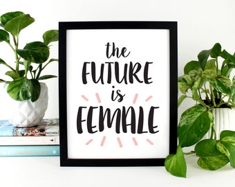 The Future is Female 5x7, 8x10, or 11x14 Feminist Wall Art Print, Poster, Quote