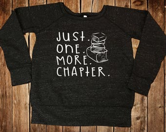 Just One More Chapter Sweatshirt, Bella+Canvas Wide Neck Sweatshirt, Off Shoulder Sweatshirt, Book Lover Sweatshirt, Librarian Gift, Teacher