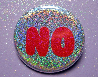 Holographic No pin,  no means no, holographic glitter