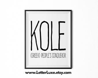 Kole Name Meaning Art - Printable Baby Shower Gift - Nursery Printable Art - Digital Print - Nursery Decor - Typography Wall Decor