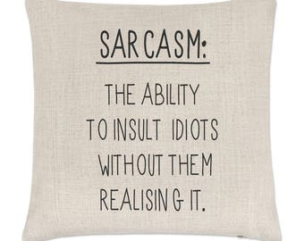 Sarcasm The Ability To Insult Idiots Linen Cushion Cover