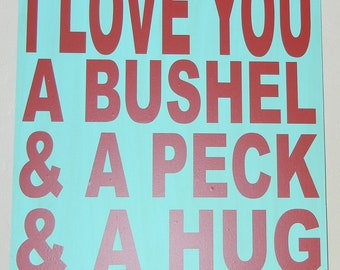 I Love You A Bushel and A Peck and A Hug Around The  Neck Subway Art STICKER ONLY