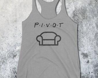 Pivot Tank - Friends TV Show Parody Shirt - Pivot Shirt - Friends TShirt - Ross Gellar - Phoebe - Monica - Tank Top - Friends TV Show tshirt