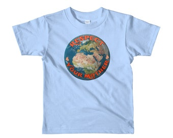 Respect Your Mother Earth Short sleeve kids t-shirt Earth Day, earth day kids tee, earth day kid shirt, kids clothing