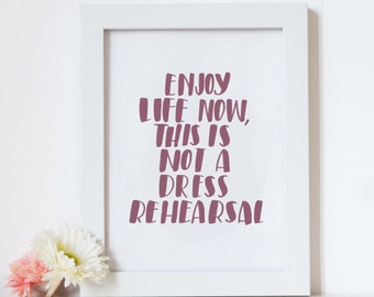 Not a Dress Rehearsal // foil print // hand lettered