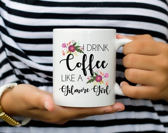Gilmore Girls Mug | Gilmore Girls | Coffee Mug | Funny Coffee Mug | Pop Culture Mug | Lorelai Rory Mug | Drink Coffee Like a Gilmore Girl