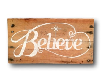 Wood Believe Sign / Rustic Christmas Sign / Christmas Decoration