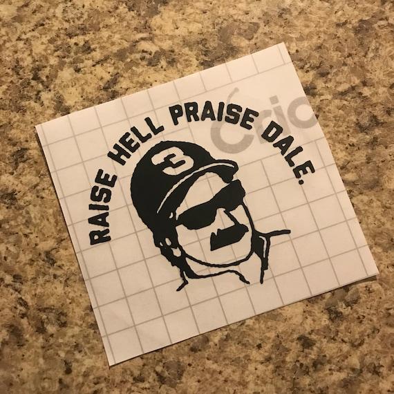 Raise Hell Praise Dale Vinyl Decal