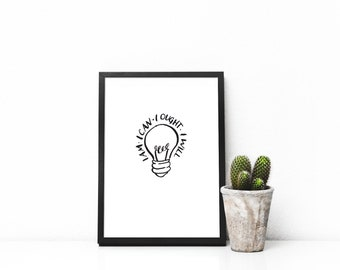 I am. I can. I ought. I will. Light bulb - DIGITAL DOWNLOAD, Charlotte Mason Homeschool Decor, Inspirational Quote ink drawing hand lettered
