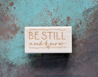 Be Still and Know - Psalm 46:10 - Bible Quote - Rubber Stamp