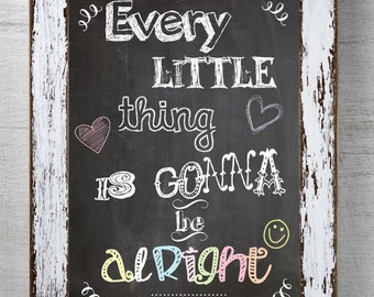 Every little Thing is gonna be alright on a chalkboard Instant Download