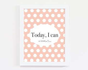 Motivational Quotes, Today I Can, Typography Print, Inspirational Quote, Polka Dots, Office Decor, Girl Boss, Women Empowerment