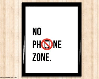 Printable Wall Art - NO PHONE ZONE - motivational print, reminder, wall decoration, humor art print, affordable art, room decoration