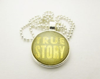 Pendant Necklace - True Story Necklace - Personalized Necklace - Hand Stamped Letter Necklace