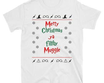 Merry Christmas Ya Filthy Muggle Shirt, Harry Potter, Funny Christmas Shirt, Christmas Jumper, Gift for Her, Gift for Him, Unisex T-Shirt