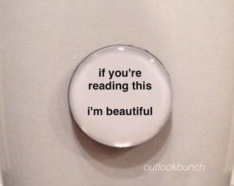 Quote | Mug | Magnet | If You're Reading This I'm Beautiful