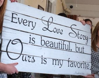 Large Rustic Pallet Sign Every Love Story Is Beautiful Wedding Engagement gift reclaimed pallet wood wall art perfect for a newleyweds home