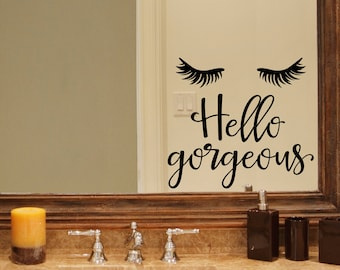 Hello Gorgeous Decal - Eyelashes Sticker - Bathroom decal - Mirror decal