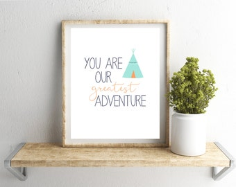 You are Our Greatest Adventure Wall Art, Tribal Nursery Printable, Tee pee Tribal Print, Boy or Girl Nursery, Navy orange & turquoise art