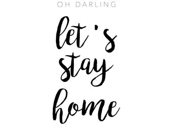 Let's stay home. Print.