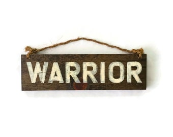 Warrior Wood Sign / Motivational Sign / Boho Decor / Hippie Decor / Wall Decor / Gifts for Him / Gifts for Her / Recovery Gift